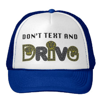 Don't Text and Drive Hat