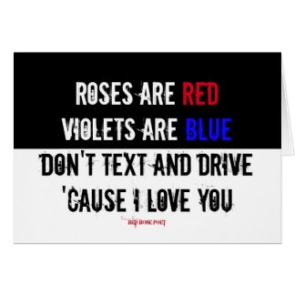 Don't Text and Drive: I Love You Poem: Card