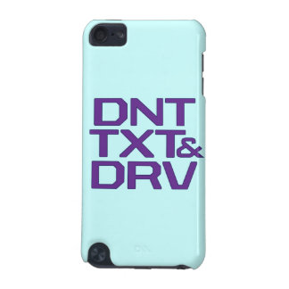 Don't Text and Drive iPod Cover iPod Touch 5G Cases