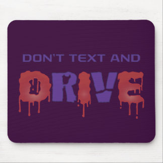 Don't Text and Drive Mouse Pad