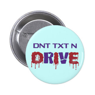 Don't Text and Drive Pinback Buttons