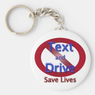 Don't Text and Drive Save Lives Keychain