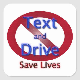 Don't Text and Drive Square Stickers
