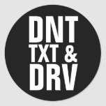 Don't Text And Drive Stickers