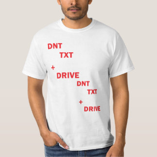 Dont text  and drive tees