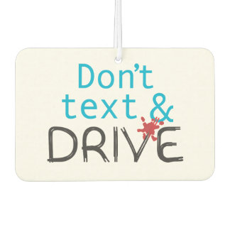 Dont Text & Drive Air Freshener