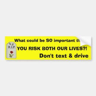 Don't Text & Drive Bumper Sticker