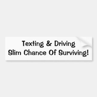 Don't Text & Drive Bumper Sticker