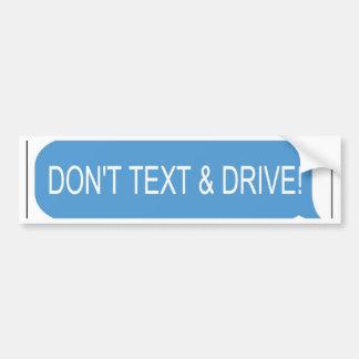 Don't Text & Drive Car Bumper Sticker