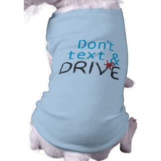 Don't text & Drive Dog Shirt