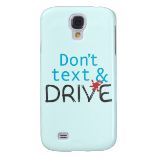 Dont Text Drive i Galaxy S4 Covers