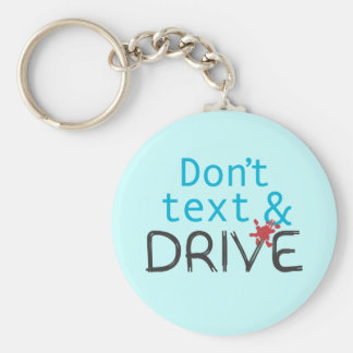 Don't text & Drive keychains