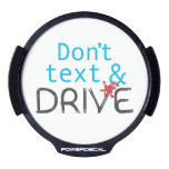 Dont Text & Drive LED Window Decal