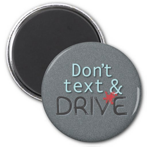 Don't text & Drive magnet