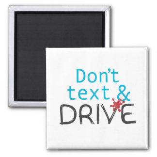 Don't text & Drive magnets