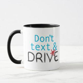 Don't text & Drive Mug