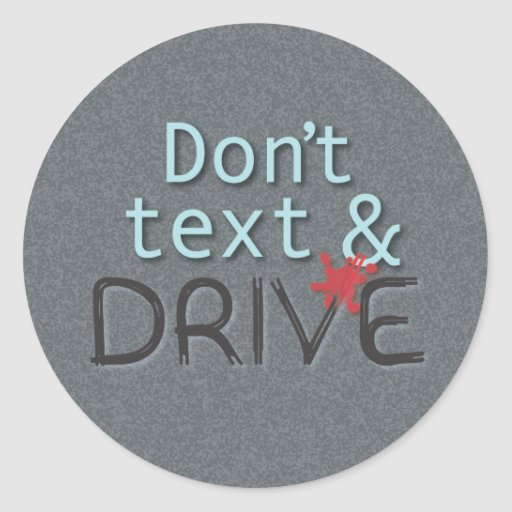 Don't text & Drive Stickers