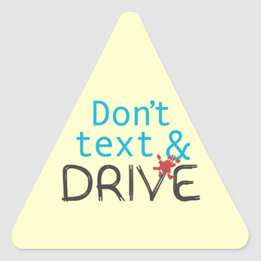 Dont Text & Drive Stickers