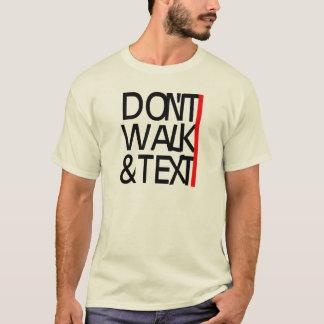 Don't text & walk T-Shirt