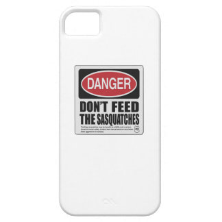 Don't The Feed Sasquatches iPhone 5 Covers