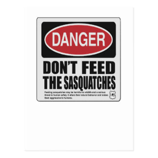 Don't The Feed Sasquatches Post Card