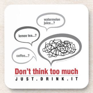 Don't Think Too Much Beverage Coaster