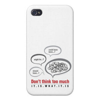 Don't Think Too Much iPhone 4 Cover