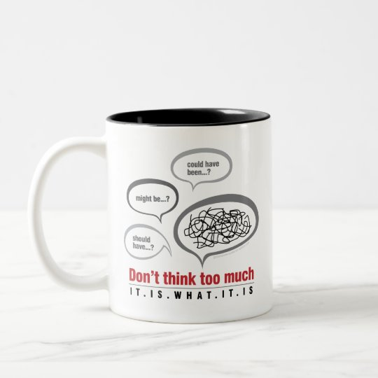 Don't Think Too Much Two-Tone Coffee Mug