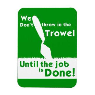 Don't throw in the trowel Fridge Magnet