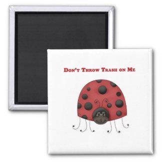 Don't Throw Trash on Me ladybug Fridge Magnet