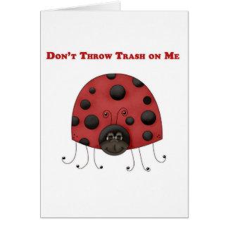 Don't Throw Trash on Me ladybug Greeting Card