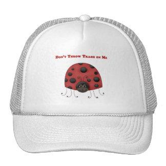 Don't Throw Trash on Me ladybug Hats