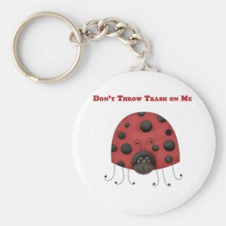 Don't Throw Trash on Me ladybug Keychain