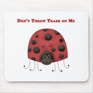 Don't Throw Trash on Me ladybug Mouse Pads