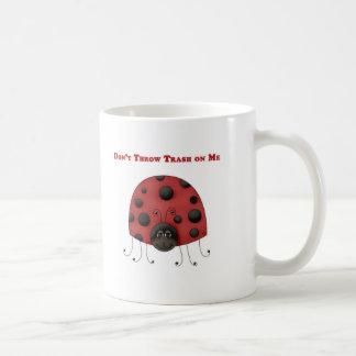 Don't Throw Trash on Me ladybug Mugs