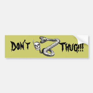 Don't Thug on Me Bumper Stickers