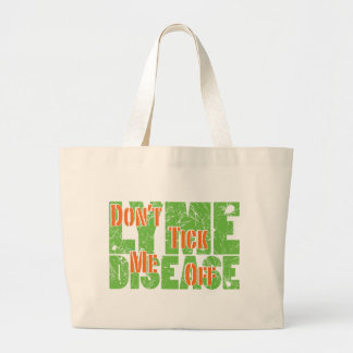 Don't Tick Me Off - Lyme Disase Tote Bags
