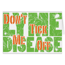 Don't Tick Me Off - Lyme Disase Card