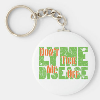 Don't Tick Me Off - Lyme Disease Keychain