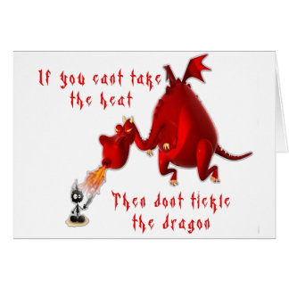 Dont Tickle the Dragon... Greeting Card