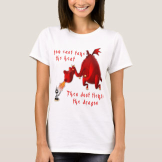 Dont Tickle the Dragon... T-Shirt