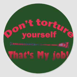 Don't Torture Yourself Classic Round Sticker