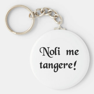 Don't touch me! keychain
