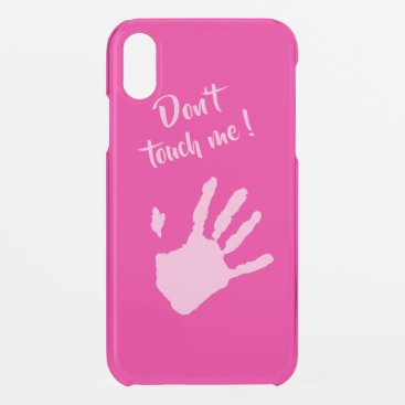 Don't touch ME iPhone XR Case