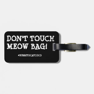 DON'T TOUCH MEOW BAG - CAT LUGGAGE TAG