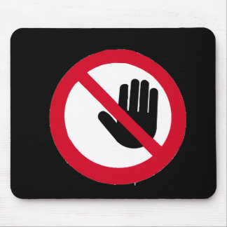 Don't touch!!! mouse pad