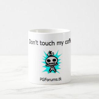 Don't touch my coffee coffee mug