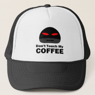 Don't Touch My Coffee Trucker Hat