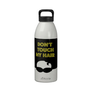 Dont' touch my hair reusable water bottle