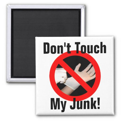 Don't Touch My Junk! 2 Inch Square Magnet